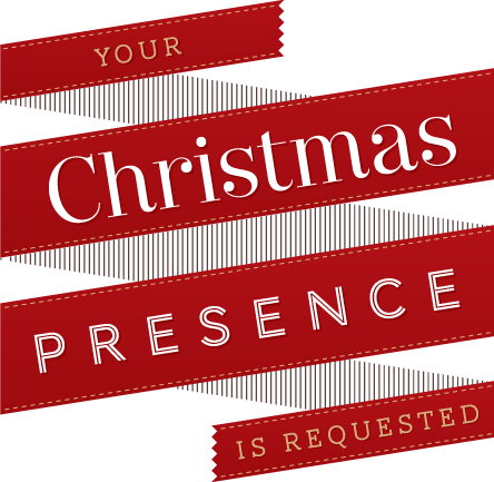 Your Christmas presence is requested
